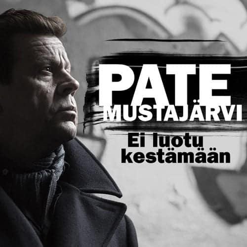 """PATE MUSTAJÄRVEN """"TAIVAS ON TÄYNNÄ"""" -SOOLOALBUMI JULKAISTAAN 27.3.2015"""